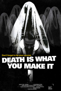"""Death Is What You Make It"" by Adam Holguin (senior)"