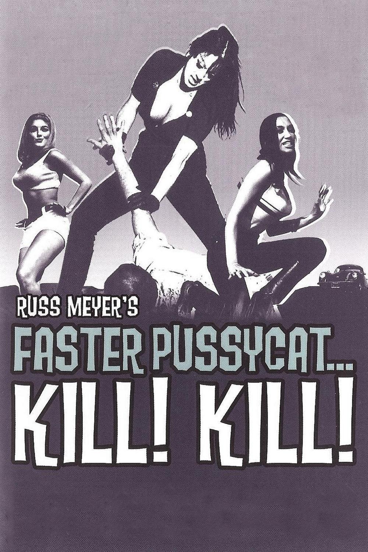 Faster Pussycat... Kill... Kill...